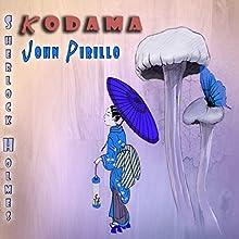 Kodama: Sherlock Holmes Audiobook by John Pirillo Narrated by Neil Reeves