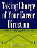 img - for Taking Charge of Your Career Direction: Career Planning Guide, Book 1 book / textbook / text book