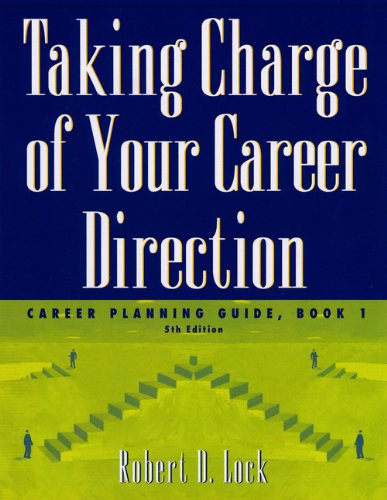 Taking Charge of Your Career Direction: Career Planning...