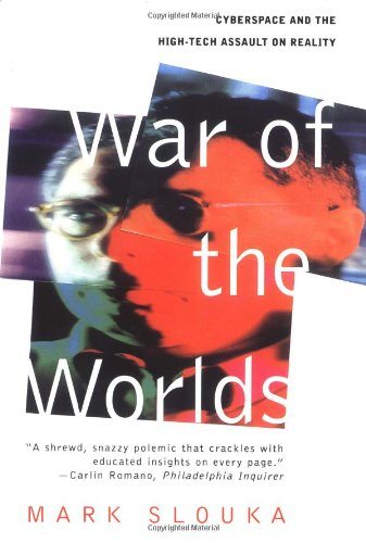 War Of The Worlds: Cyberspace And The High-tech Assault...