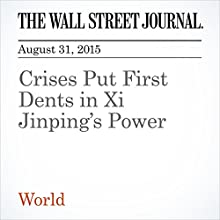 Crises Put First Dents in Xi Jinping's Power (       UNABRIDGED) by Jeremy Page, Lingling Wei Narrated by Alexander Quincy
