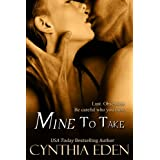 Mine To Take (Mine - Romantic Suspense Book 1)