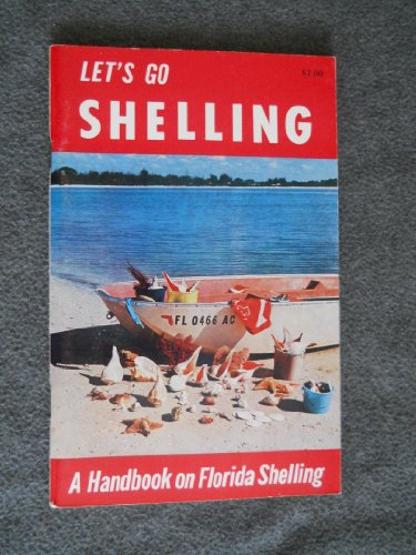 Let's go shelling;: A handbook on how, when, and where to find Florida shells