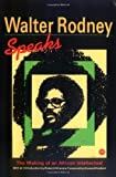 img - for Walter Rodney Speaks: The Making of an African Intellectual unknown Edition by Rodney, Walter [1990] book / textbook / text book