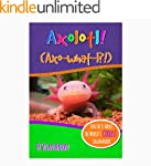 Axolotl!: An Info-Picturebook for 7 t...