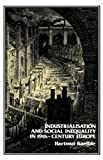 Industrialisation and Social Inequality in 19th Century Europe (0907582389) by Kaeble, Hartmut