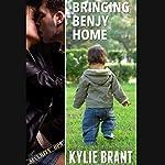 Bringing Benjy Home   Kylie Brant