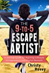 The 9-to-5 Escape Artist: A Startup G...