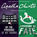 By the Pricking of My Thumbs & Postern of Fate Audiobook by Agatha Christie Narrated by Hugh Fraser