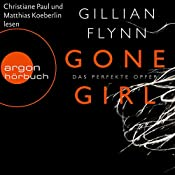 Gone Girl: Das perfekte Opfer | [Gillian Flynn]