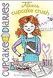 img - for Alexis Cupcake Crush (Cupcake Diaries) book / textbook / text book