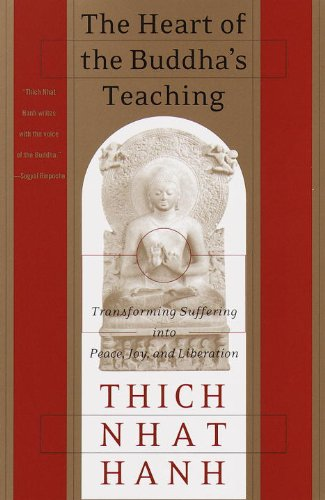 The Heart of the Buddha's Teaching: Transforming Suffering into Peace, Joy, and Liberation Paperback by Thich Nhat Hanh  (Author)