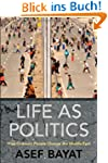 Life as Politics: How Ordinary People...