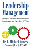 img - for Leadership/Management Through Common Sense Principles, Expectations and Basic Moral Values book / textbook / text book