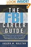 The FBI Career Guide: Inside Informat...
