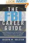 The FBI Career Guide: Inside Informat...