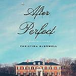 After Perfect: A Daughter's Memoir | Christina McDowell