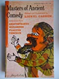 Masters of Ancient Comedy: Selections from Aristophanes, Menander, Plautus, Terence (0308600169) by Casson, Lionel