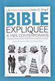 La Bible expliquée à mes contemporains (2227477970) by Kugel, James L.