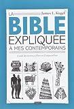 La Bible expliquée à mes contemporains (2227477970) by Kugel, James L.