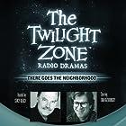 There Goes the Neighborhood: The Twilight Zone Radio Dramas | Livre audio Auteur(s) : Barry Richert Narrateur(s) :  full cast