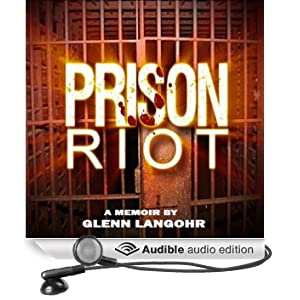 Prison Riot: A True Crime Story of Surviving a Gang War in Prison: Prison Killers, Book 5 (Unabridged)