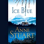 Ice Blue (       UNABRIDGED) by Anne Stuart Narrated by Gabra Zackman