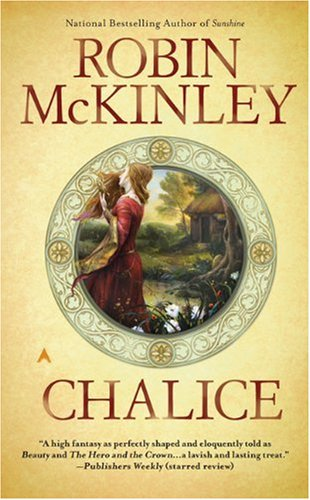 cover of Robin McKinley's 'Chalice'
