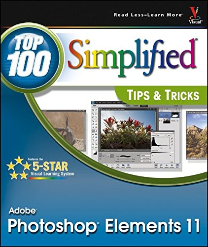 Photoshop Elements 11: Top 100 Simplified Tips & Tricks