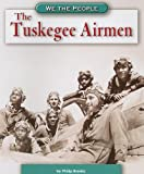 The Tuskegee Airmen (We the People: Modern America)