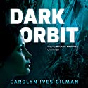 Dark Orbit Audiobook by Carolyn Ives Gilman Narrated by Melanie Ewbank
