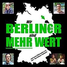 Wir Berliner sind mehr wert: Satirische Diskussion aus dem 'Kunsthaus Tacheles' Rede von Hartmut Lühr Gesprochen von: Sonja Peters, Daniel Fallenstein