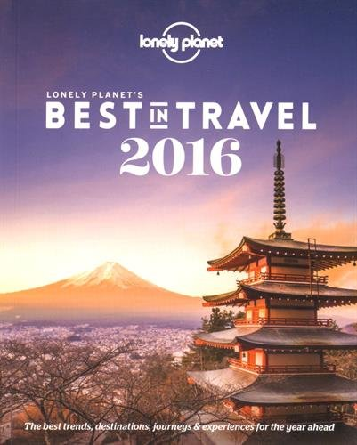 Lonely Planet's Best in Travel 2016 (Lonely Planet Best in Travel) - Lonely Planet