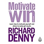 Motivate to Win | Richard Denny