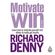 Motivate to Win Audiobook by Richard Denny Narrated by Richard Denny
