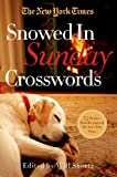 New York Times The New York Times Snowed-In Sunday Crosswords: 75 Sunday Puzzles from the Pages of the New York Times