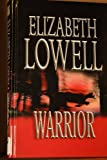 Warrior (0786242965) by Elizabeth Lowell