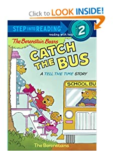 The Berenstain Bears Catch the Bus: A Tell the Time Story (Step into Reading, Step 2) by Stan Berenstain and Jan Berenstain