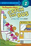 img - for The Berenstain Bears Catch the Bus: A Tell the Time Story (Step into Reading, Step 2) book / textbook / text book