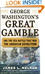 George Washington's Great Gamble: And...