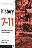 img - for History 7-11: Developing Primary Teaching Skills (Lancaster Pamphlets) book / textbook / text book
