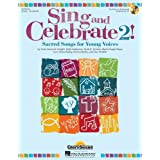 Sing and Celebrate 2! Sacred Songs for Young Voices: Book/Enhanced CD (with reproducible pages and PDF song charts...