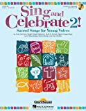 img - for Sing and Celebrate 2! Sacred Songs for Young Voices: Book/Enhanced CD (with reproducible pages and PDF song charts) book / textbook / text book