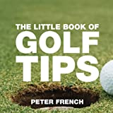 The Little Book of Golf Tips (1904573495) by French, Peter