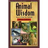 Animal Wisdom: How to Hear the Animals ~ Anita Curtis