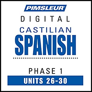 Castilian Spanish Phase 1, Unit 26-30 Audiobook