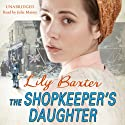 The Shopkeeper's Daughter Audiobook by Lily Baxter Narrated by Julie Maisey