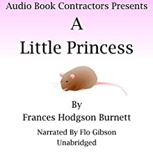 A Little Princess Audiobook by Frances Hodgson Burnett Narrated by Flo Gibson