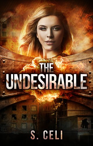 The Undesirable (Undesirable Series) by S. Celi