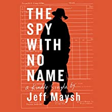 The Spy with No Name | Livre audio Auteur(s) : Jeff Maysh Narrateur(s) : Graham Vick